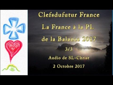La France à la PL de la Balance 2017 3/3 - audio de SL-Christ - 02/10/2017