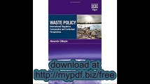 Waste Policy International Regulation, Comparative and Contextual Perspectives (New Horizons in Environmental...