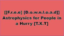 [Asbvc.F.R.E.E R.E.A.D D.O.W.N.L.O.A.D] Astrophysics for People in a Hurry by Neil deGrasse TysonYuval Noah HarariNeil deGrasse Tyson [W.O.R.D]
