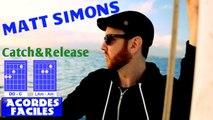 Cómo Tocar Matt Simons, Catch Release | How to play on guitar Catch Release, Matt Simons