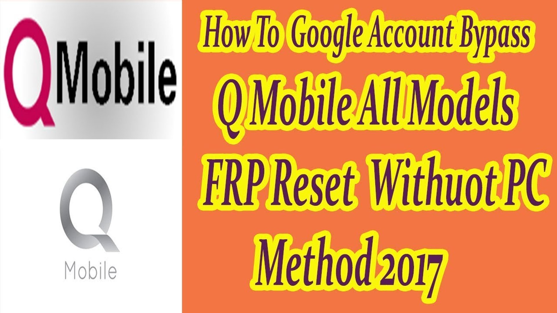 A New Way To Q Mobile all models Google Account bypass method 2017 / FRP  Reset Withuot PC