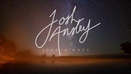Josh Ansley - 1000 Nights