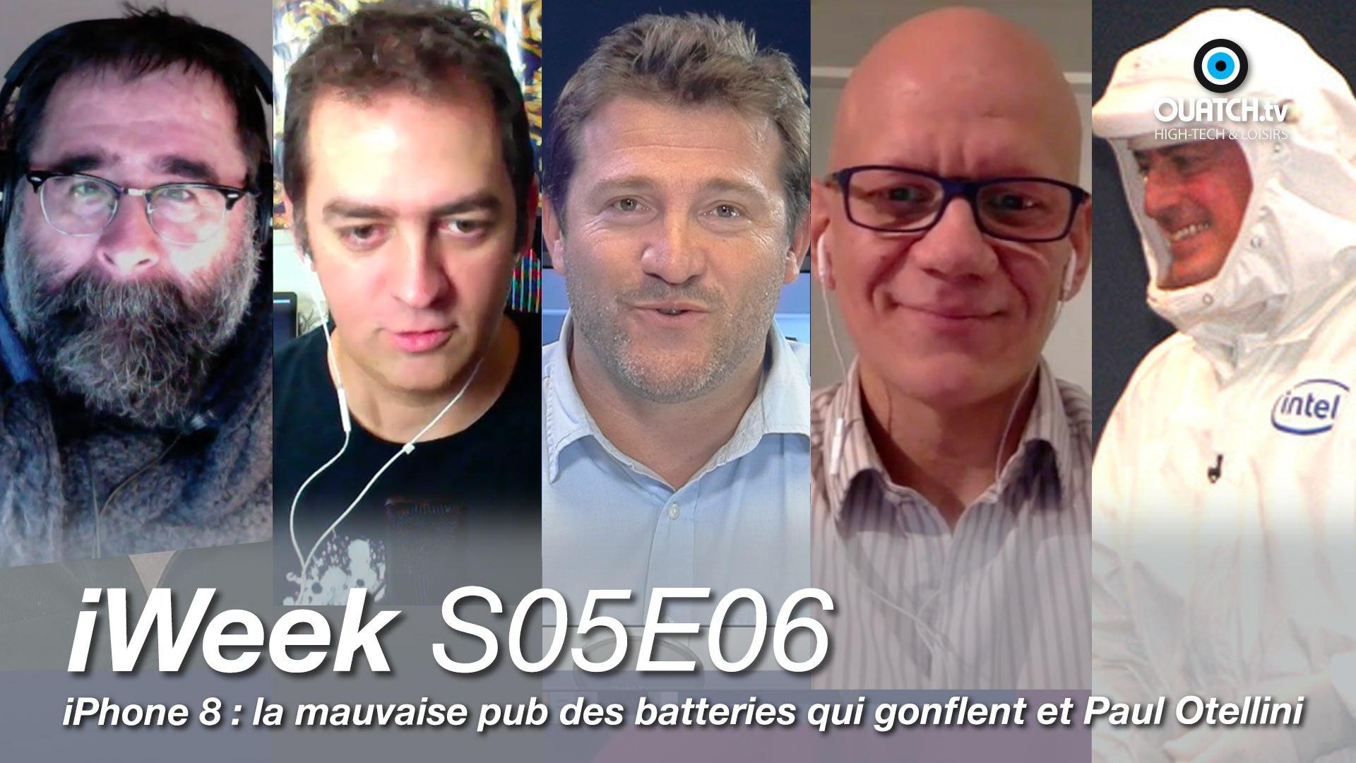 iWeek S05E06 : iPhone 8 : la mauvaise pub des batteries qui gonflent et Paul Otellini