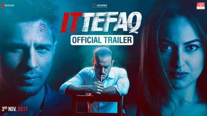 Ittefaq   Trailer   Sidharth Malhotra, Sonakshi Sinha, Akshaye Khanna   Releasing Nov. 3