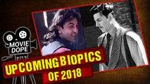 Upcoming Biopics Of 2018  Most Awaited Biopics  DUTT, GOLD, MANIKARNIKA  Movie Dope