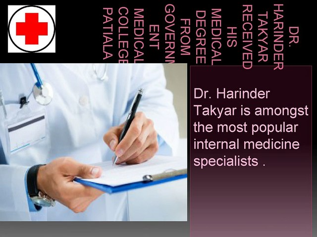 Dr. Harinder Takyar can be a great example of talented internist