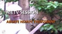 Ablaye Ndiaye Thiossane - AIETV SESSION