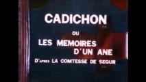 Cadichon  ou les mémoires d'un âne - Generique debut et fin