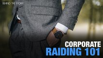 BEHIND THE STORY: Corporate raiding 101