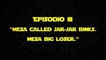 "STAR LOSERS - Ep III - ""Messa called Jar Jar Binks, messa big Loser"" - Jar Jar Binks"