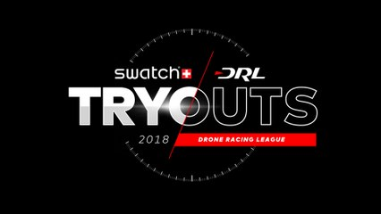 2018 Swatch DRL Tryouts. WATCH LIVE | Drone Racing League