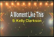 Kelly Clarkson A Moment Like This Karaoke Version
