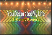 You Decorated My Life Kenny Rogers Lyrics Hd Video