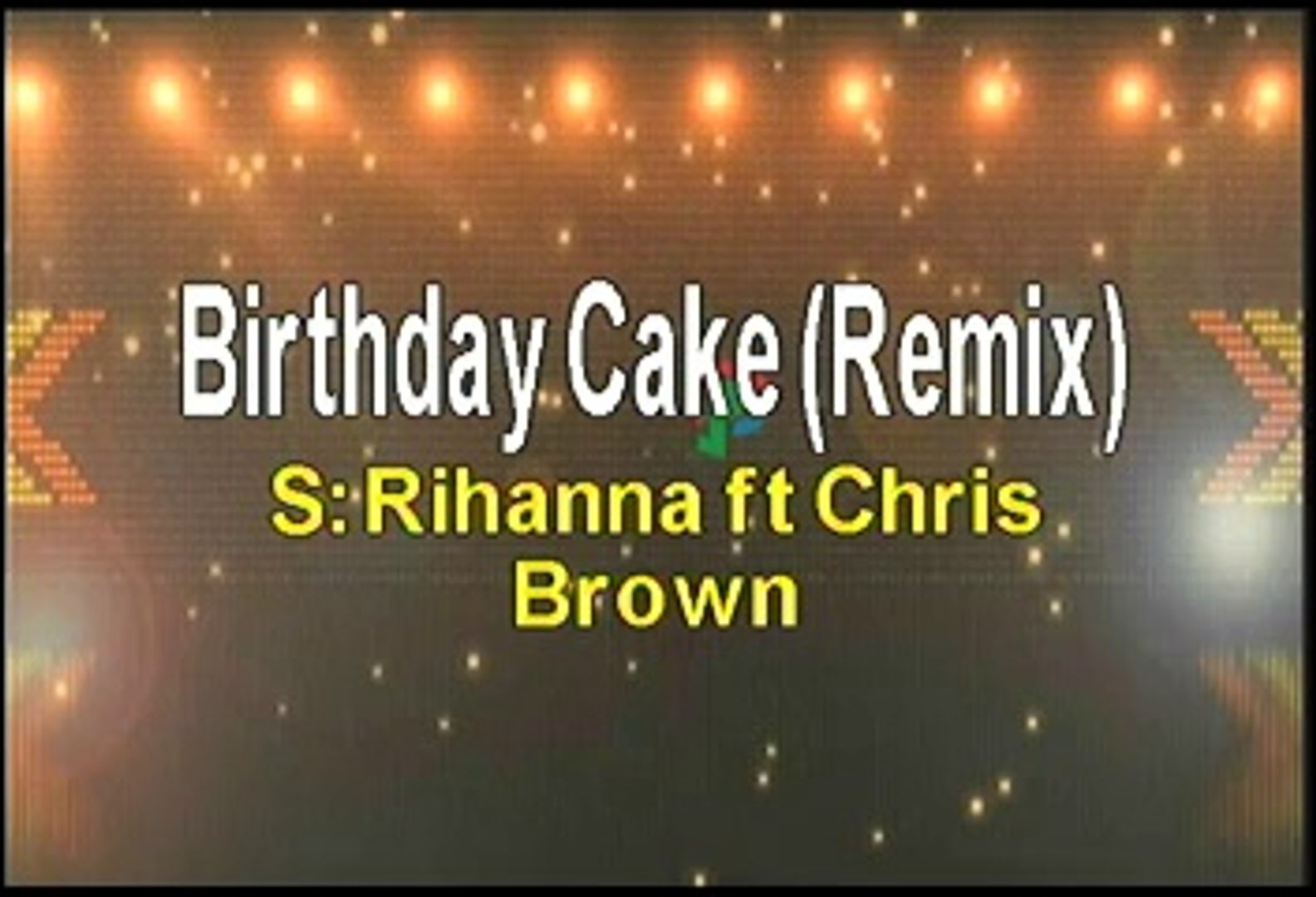 Superb Rihanna Ft Chris Brown Birthday Cake Karaoke Version Video Birthday Cards Printable Opercafe Filternl