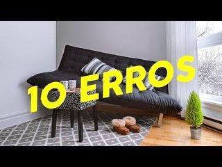 10 ERROS PARA VOCÊ EVITAR NA DECORAÇÃO