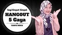 Tutorial Hijab Hangout 5 Gaya Dengan Segi Empat Safeea Hijab Simpel #NMY Hijab Tutorials
