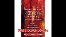 Child Care and Preschool Development in Europe Institutional Perspectives