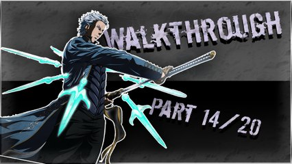 Walkthrough - Devil May Cry 4 Special Edition - Vergil [14/20] : Une mission oklm ?