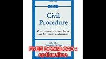Civil Procedure Constitution, Statutes, Rules, and Supplemental Materials 2016 Supplement (Supplements)
