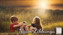 Main To Tere Naam Likhunga ❤ Tere Naam ❤ Old _ Love ❤ _ Romantic  WhatsApp Status Video 2017