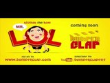 "Bumper Clap Presents ""Mr. LOL""- A hilarious situational comedy ""Mr.LOL : Coming Soon"""