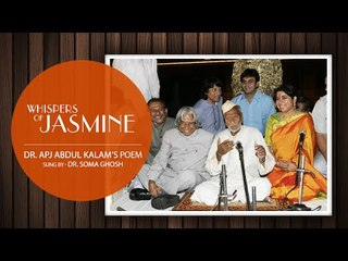 Dr. Soma Ghosh Singing Whispers Of Jasmine a poem written by  Hon. Dr. A.P.J.Abdul Kalam