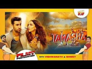 TAMASHA | Ranbir Kapoor - Deepika Padukone | Written &  Directed By Imtiaz Ali | Filmy Postmortem