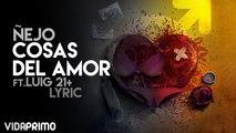 Ñejo - Cosas del Amor ft. Luig 21+