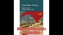Cold War Cities History, Culture and Memory (Cultural Memories)