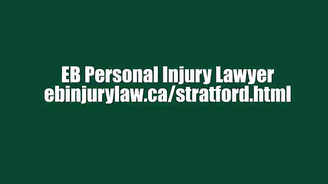 Injury Lawyer Stratford ON – EB Personal Injury Lawyer (800) 274-6109