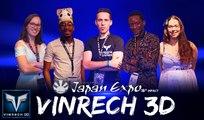 VINRECH 3D Events - VINRECH 3D JAPAN EXPO 2017 - VIDEOS