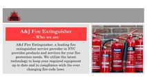Leading Fire Extinguisher Service in NYC - A&J Fire Extinguisher