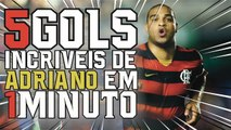 5 Gols Mais Incríveis de Adriano em 1 Minuto - 5 Most Increasing Goals by Adriano  in 1 Minute