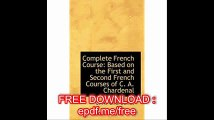 Complete French Course Based on the First and Second French Courses of C. A. Chardenal