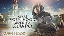 Alyas Robin Hood Teaser Ep. 45: Alyas Robin Hood goes to Quiapo
