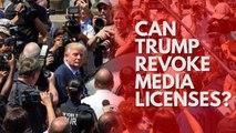 Can Donald Trump really revoke NBC's media licence?