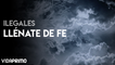 Ilegales - Llénate De Fe [Official Video]