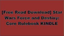 [pi8hE.F.r.e.e R.e.a.d D.o.w.n.l.o.a.d] Star Wars Force and Destiny: Core Rulebook by Maxey Brooke, John Dunn, Daniel Lovat Clark, Andrew Fischer, Michael GernesFantasy Flight Games [K.I.N.D.L.E]