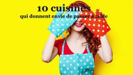 10 cuisines qui donnent envie de passer à table