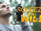 SQUEEZIE-SQUEEZIE VS WILD