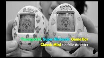 Tamagotchi, Super Nintendo, Game Boy Classic Mini : la folie du rétro