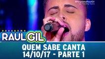 Quem Sabe Canta - 14.10.17 - Parte 1