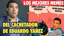 Los mejores Memes del cachetadon de Eduardo Yañez