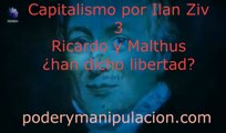 Capitalismo por Ilan Ziv 3 Ricardo y Malthus, ¿han dicho libertad?