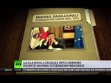 From Statesman to Stateless: Saakashvili enters Ukraine despite revoked citizenship