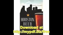 Houston Beer A Heady History of Brewing in the Bayou City (American Palate)