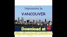 Impressions De Vancouver 2017 Une Destination De Vacances Populaire (Calvendo Places) (French Edition)