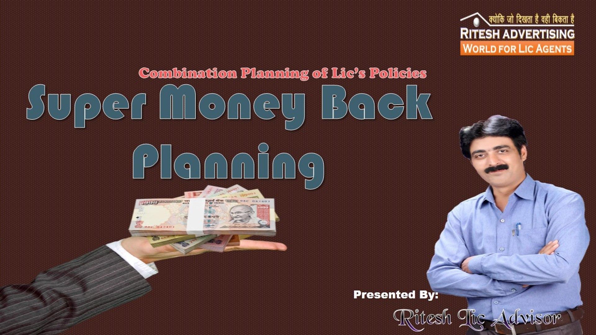 Super Money Back Planning By: Ritesh Lic Advisor