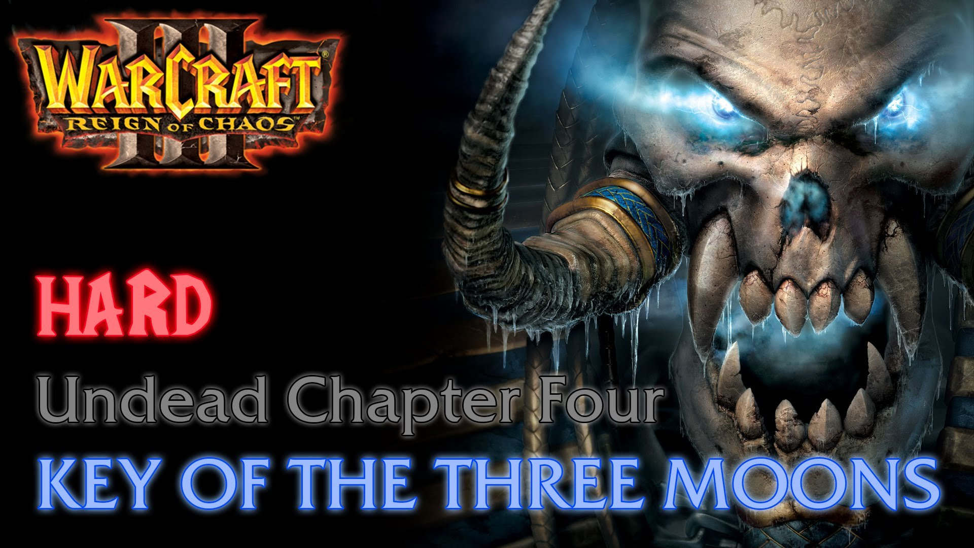 Warcraft III: Reign of Chaos - Hard - Undead Campaign - Chapter Four: Key of the Three Moons B