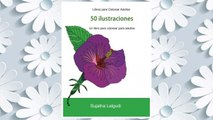 Download PDF Libros para Colorear Adultos: Un libro para colorear para adultos, Un jardín en floración, Maravillas de la naturaleza, Mandalas, Libros muy ... para colorear (Volume 1) (Spanish Edition) FREE